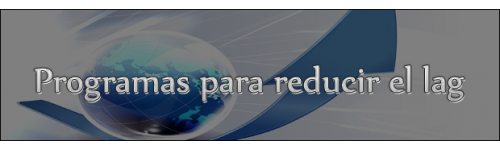 Proxys (Programas para reducir el lag)